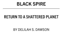 Black Spire: Return To A Shattered Planet