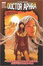 Doctor Aphra (2016): Trade Paperback Volume 6: Unspeakable Rebel Superweapon