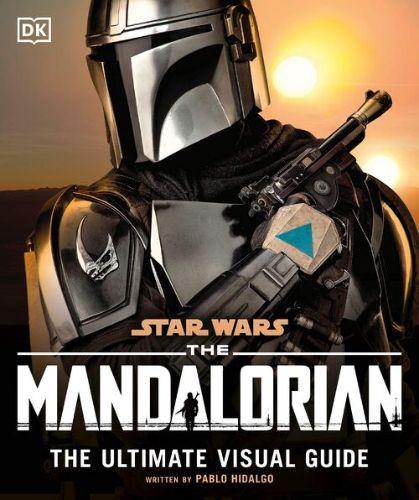 The Mandalorian: The Ultimate Visual Guide