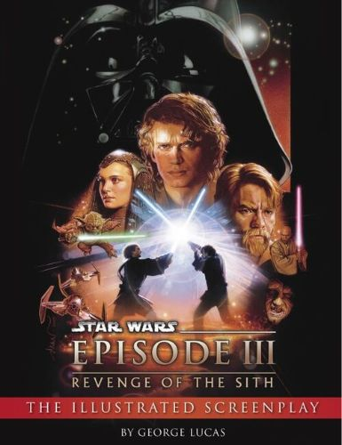 Star Wars Episode III Revenge of the Sith: Illustrated Screenplay