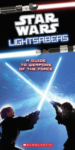 Star Wars: Lighsabers: A Guide To Weapons Of The Force (2010)
