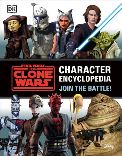The Clone Wars Character Encyclopedia: Join the Battle!
