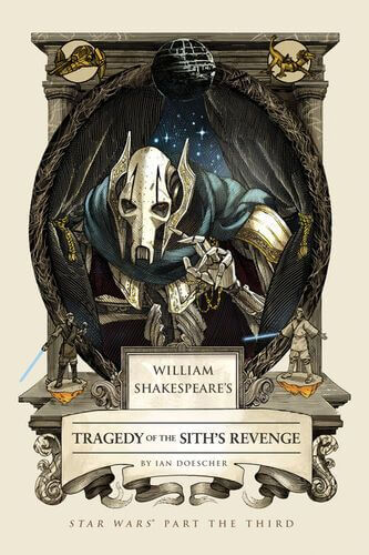 William Shakespeare's Tragedy of the Sith's Revenge: Star Wars Part the Third