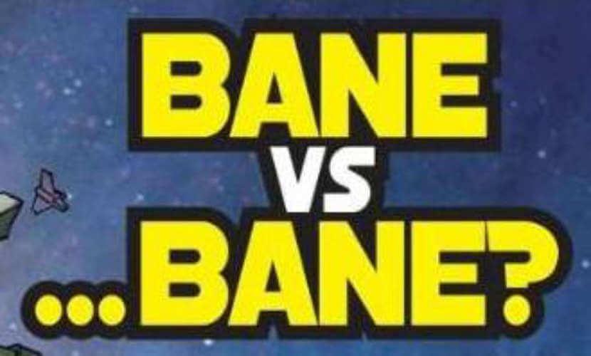 Bane vs ...Bane?