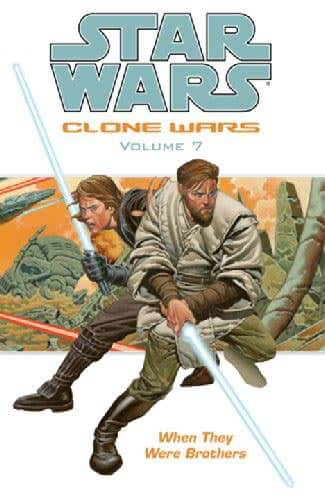Clone Wars Volume 7: When They Were Brothers (2005)