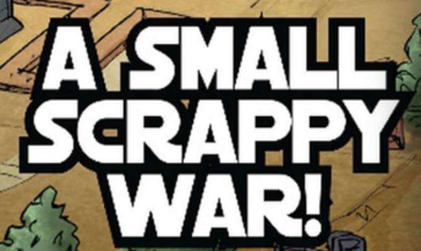 A Small Scrappy War!