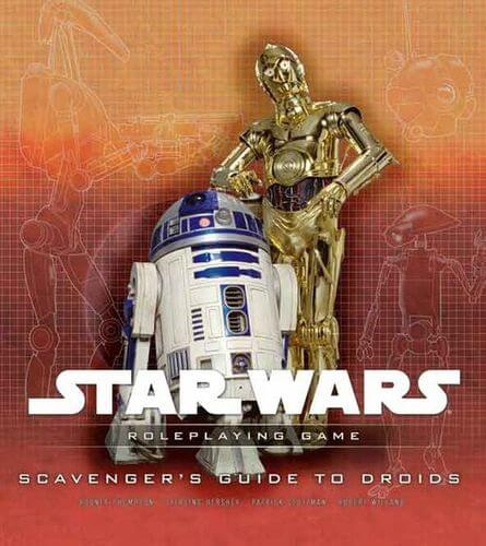 Star Wars Roleplaying Game: Scavenger's Guide To Droids