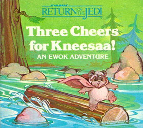 Three Cheers for Kneesaa!: An Ewok Adventure