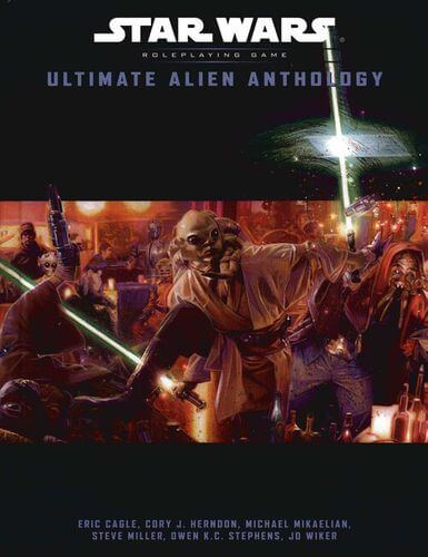 Star Wars Roleplaying Game: Ultimate Alien Anthology