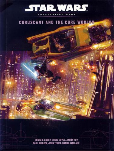 Star Wars Roleplaying Game: Coruscant And The Core Worlds Guide