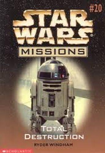 Star Wars Missions 20: Total Destruction