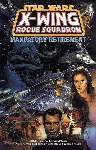 X-Wing Rogue Squadron: Mandatory Retirement