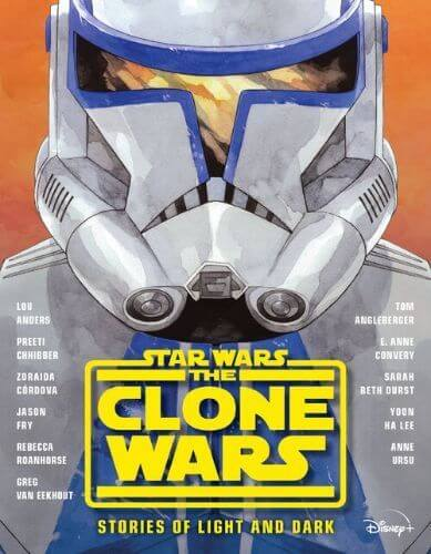 The Clone Wars Anthology: Stories of Light and Dark