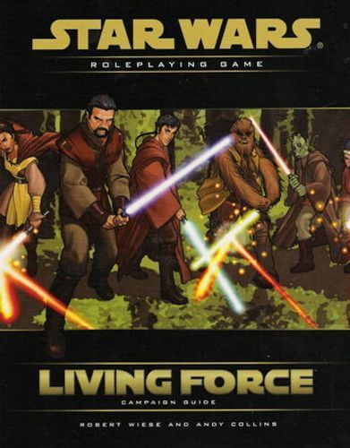 Star Wars Roleplaying Game: Living Force Campaign Guide