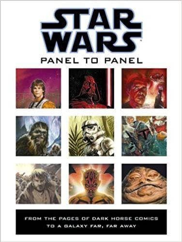 Star Wars: Panel to Panel: From the Pages of Dark Horse Comics to a Galaxy Far, Far Away
