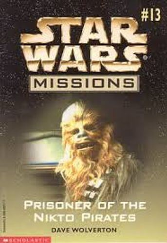 Star Wars Missions 13: Prisoner of the Nikto Pirates