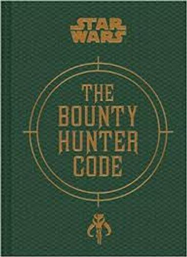 The Bounty Hunter Code: From the Files of Boba Fett