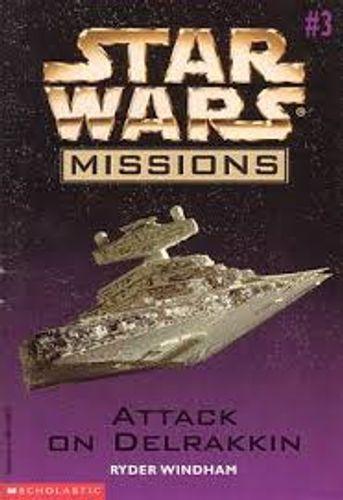 Star Wars Missions 3: Attack on Delrakkin