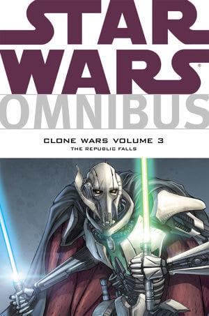 Omnibus: Clone Wars Volume 3: The Republic Falls