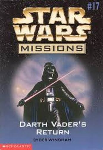 Star Wars Missions 17: Darth Vader's Return