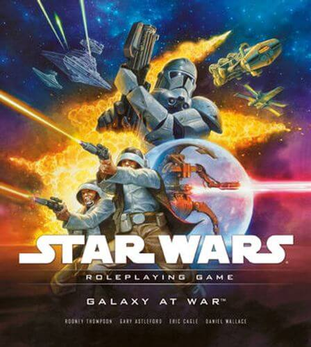 Star Wars Roleplaying Game: Galaxy At War Campaign Guide