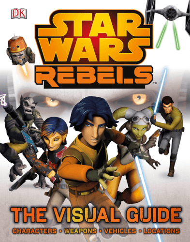 Rebels: Visual Guide: Epic Battles