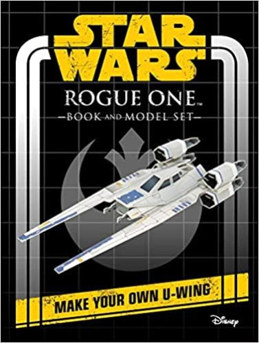 Rogue One Book and Model: Make Your Own U-Wing
