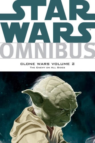 Omnibus: Clone Wars Volume 2: The Enemy on All Sides