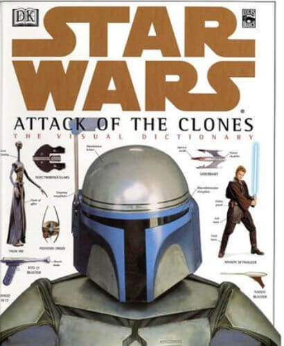 Star Wars: Attack of the Clones The Visual Dictionary
