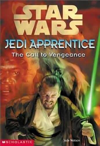 Jedi Apprentice 16: The Call to Vengeance