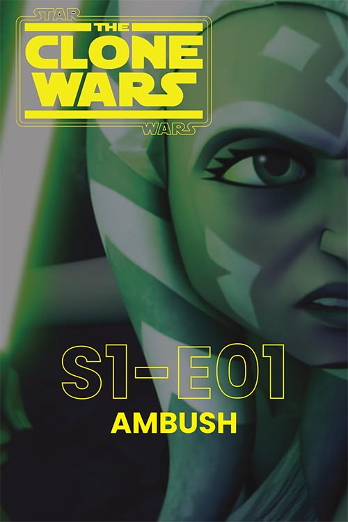 The Clone Wars S01E01: Ambush