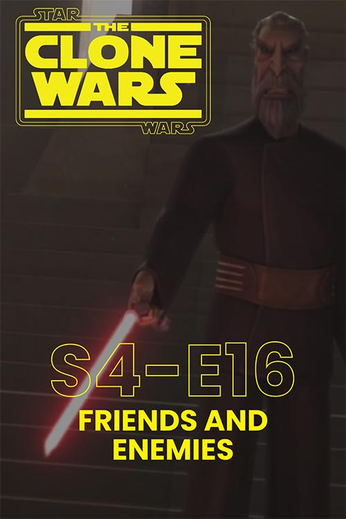 The Clone Wars S04E16: Friends and Enemies