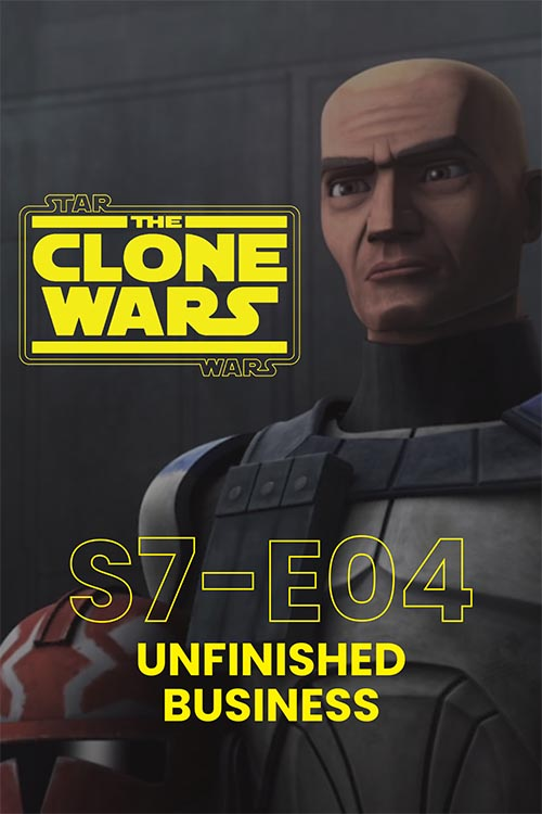 The Clone Wars S07E04: Unfinished Business