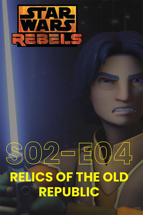 Rebels S02E04: Relics Of The Old Republic