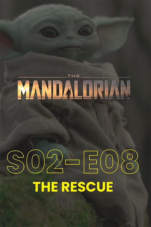 The Mandalorian S02E08: The Rescue