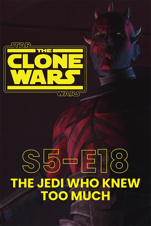 The Clone Wars S05E18: The Jedi Who Knew Too Much