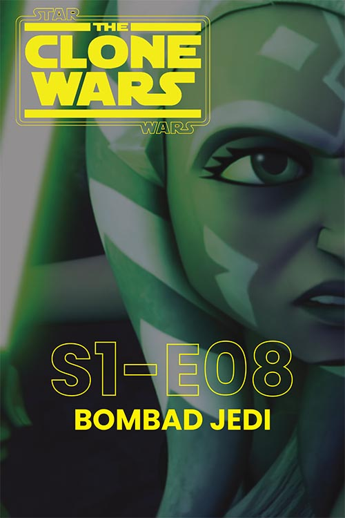 The Clone Wars S01E08: Bombad Jedi