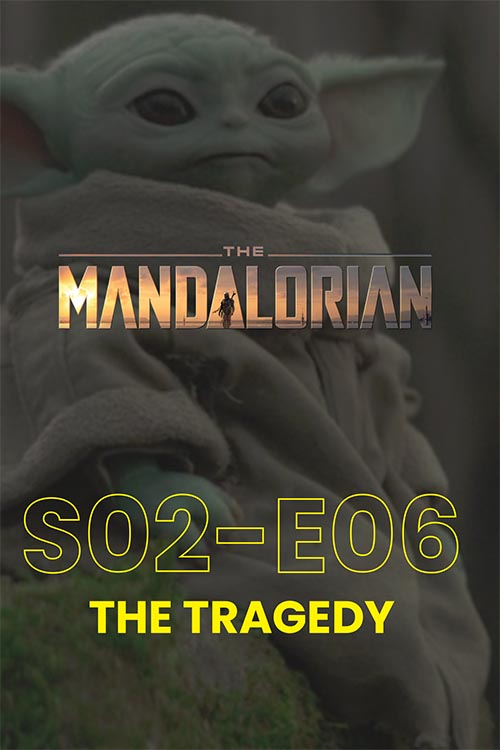 The Mandalorian S02E06: The Tragedy