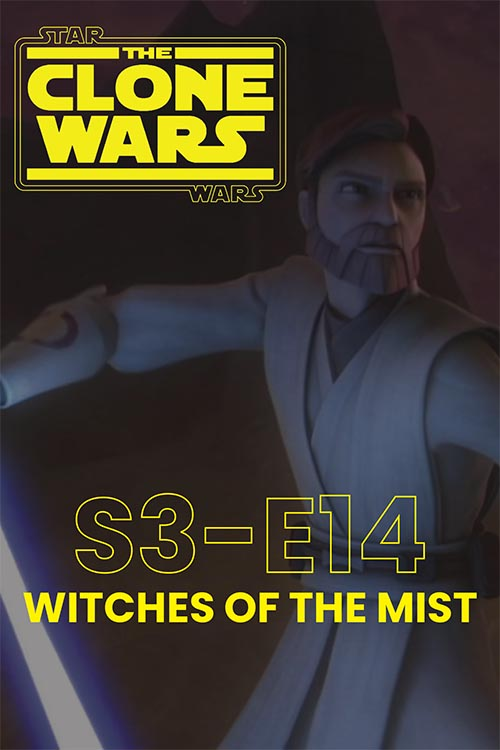 The Clone Wars S03E14: Witches of the Mist