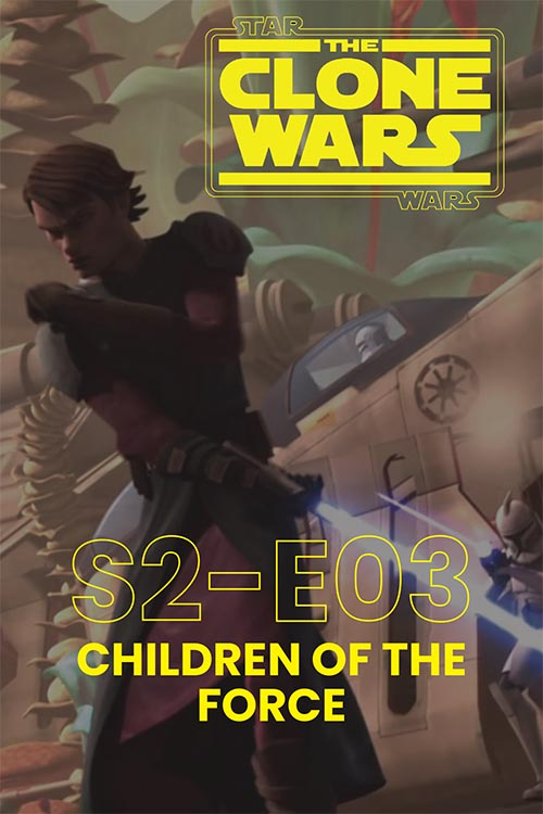 The Clone Wars S02E03: Children Of The Force