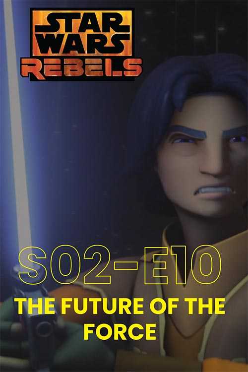 Rebels S02E10: The Future Of The Force