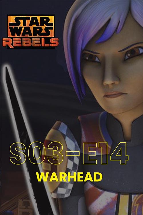 Rebels S03E14: Warhead
