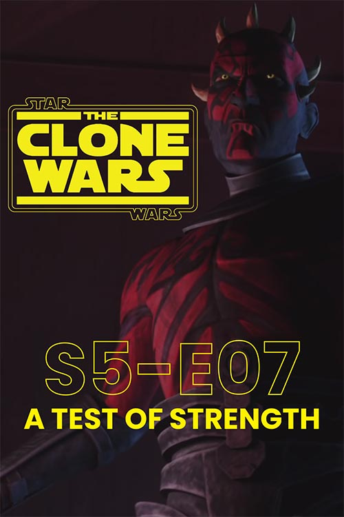 The Clone Wars S05E07: A Test of Strength