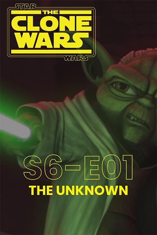 The Clone Wars S06E01: The Unknown