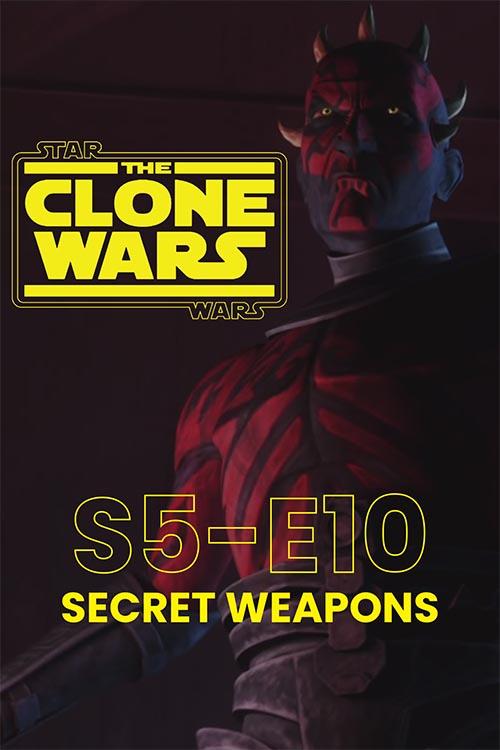 The Clone Wars S05E10: Secret Weapons