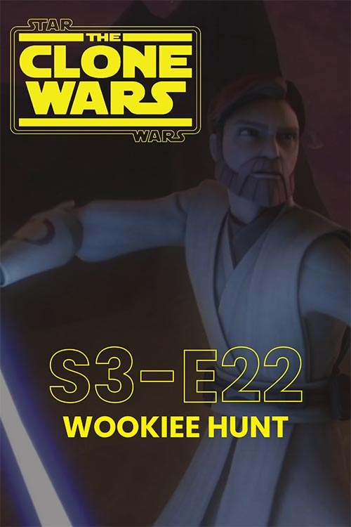 The Clone Wars S03E22: Wookiee Hunt