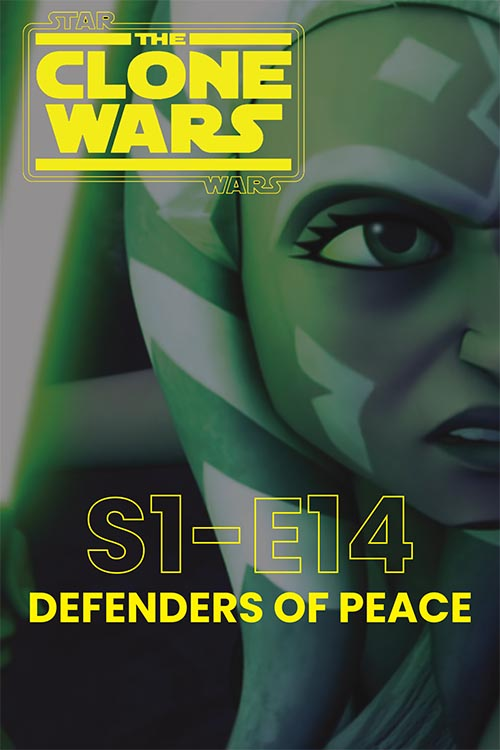 The Clone Wars S01E14: Defenders of Peace