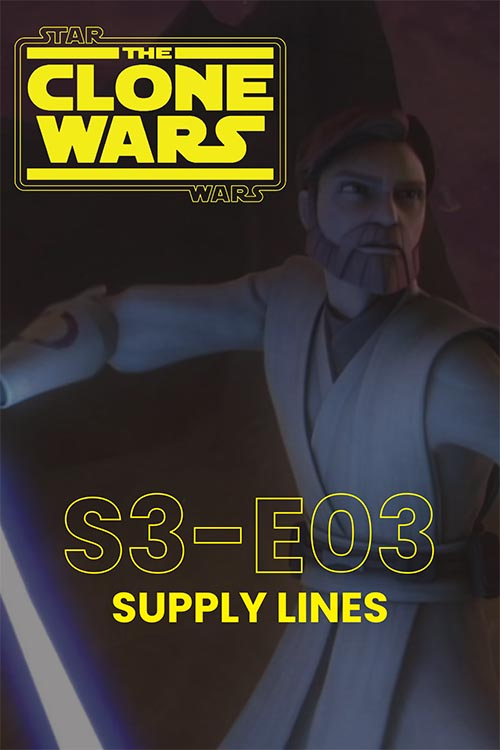 The Clone Wars S03E03: Supply Lines