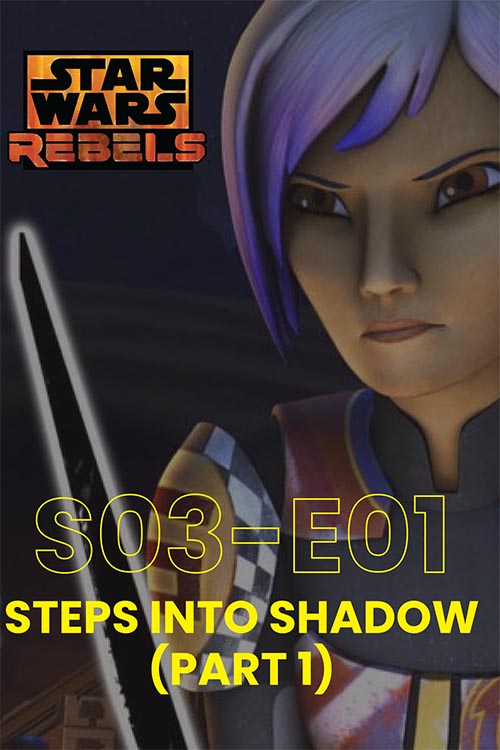 Rebels S03E01: Steps Into Shadow Part 1