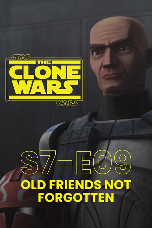 The Clone Wars S07E09: Old Friends Not Forgotten